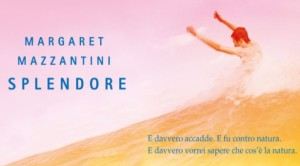 splendore-margaret-mazzantini-recensione-libro